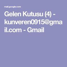 Gelen Kutusu (4) - kunveren0915@gmail.com - Gmail
