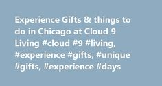 Experience Gifts & things to do in Chicago at Cloud 9 Living #cloud #9 #living, #experience #gifts, #unique #gifts, #experience #days http://colorado.nef2.com/experience-gifts-things-to-do-in-chicago-at-cloud-9-living-cloud-9-living-experience-gifts-unique-gifts-experience-days/  # Chicago Experience Gifts Get blown away by the Windy City's most memorable activities in Chicago! The Windy City is one of America's most sought-after destinations in the Midwest — not to mention in all of America…