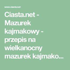 Ciasta.net - Mazurek kajmakowy - przepis na wielkanocny mazurek kajmakowy