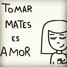 Frases Love Mate, Cogito Ergo Sum, Yerba Mate, Calm Down, Someecards, Best Quotes, Mindfulness, Mendoza, Sayings