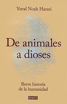 DE ANIMALES A DIOSES BREVE HISTORIA DE LA HUMANIDAD YUVAL NOAH HARARI  SIGMARLIBROS