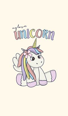 my love unicorn.