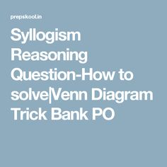 How to solve syllogism in 5 sec reasoning and aptitude tricks part syllogism reasoning question how to solvevenn diagram trick bank po ccuart