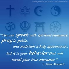 but it is your behavior that will reveal your true character- Steve Maraboli