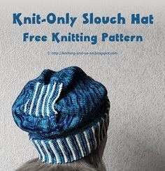 Knitting and so on: Knit-Only Slouch Hat