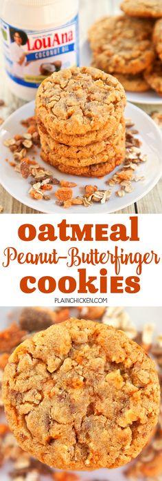 Oatmeal Peanut-Butterfinger Cookies - peanut butter, oatmeal, Butterfinger…