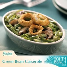 No buffet or family gathering is complete without a green bean casserole. Here we've given this old favorite a South Beach makeover, so you can enjoy it on Phase 2 and beyond. Be prepared for lots of requests for this recipe!