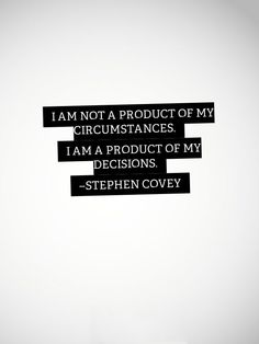 ..product of my #decisions  - #quote