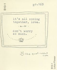 no.169 - don't worry, love. #quotes