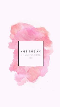 |BTS| •Fondo de pantalla Not Today♡