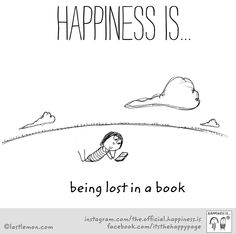 Happiness is ...being lost in a book.