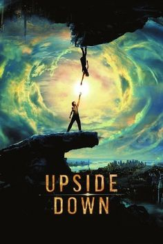 """Upside Down""- Definitely one of my new favorites. This movie is so interesting I recommend it to everyone.   :)"