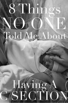 8 Things no one told me about having a C section