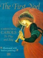 Cover image for The first Noel : a child's book of Christmas Carols to play and sing.