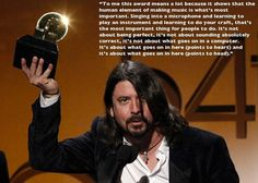 My favorite moment of the Grammy's was that speech. I love you Dave Grohl <3