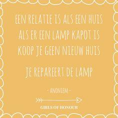 Een relatie is als een huis. Als er een lamp kapot is koop je geen nieuw huis, je repareert de lamp. // #quote // relatie // Girls of honour