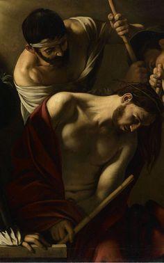 The Crowning with Thorns, 1602-05 Michelangelo Merisi da Caravaggio (Italian, 1571-1610)