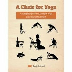 A Chair for Yoga - A guide to using chairs in your yoga practice