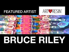 Bruce Riley: Art Resin Feature Artist – ArtResin