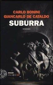 Suburra di Carlo Bonini e Gincarlo De Cataldo - http://www.wuz.it/recensione-libro/7997/bonini-cataldo-suburra-romanzo-recensione.html