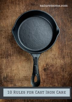 Follow these tips and your cast iron pots and pans will last forever.#1Use it often - Unlike so many other types of cookware the more you use cast iron the better it will work. Amazing.#2 Show some respect - If you take care of your cast iron you will end up handing it off to...