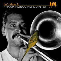 Jazz Cover | Frank Rosolino Quintet - LETS MAKE IT | © Concept and design by Comunicom