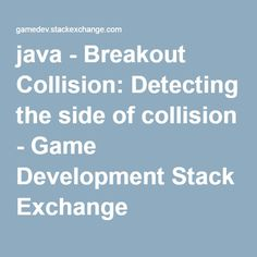 java - Breakout Collision: Detecting the side of collision - Game Development Stack Exchange