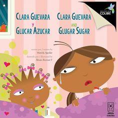 Clara Guevara y Glúcar Azúcar  Autora: Mariela Aguilar.  Ilustrador: Álvaro Borrasé.  Más detalles en: http://www.editorialcostarica.com/catalogo.cfm?detalle=1948