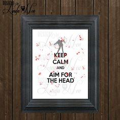 PRINTED Wall Decor ~ Keep Calm and Aim for the Head ~ Zombies ~ Zombie Apocalypse ~ Zombie Humor ~ Walking Dead TV Show ~… http://ibeebz.com