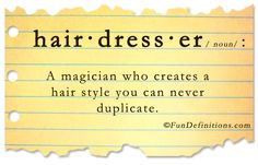 LOL! So true- this would be like Angela and her magic fingers that make my hair look amazing! :)