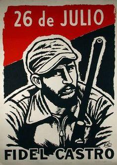 Fidel Castro 26 de julio by Eladio Rivadulla 1959. Bought this original poster in Havana on 18 August 2014.