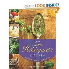 From Saint Hildegards Kitchen: Foods of Health, Foods of Joy: Jany Fournier-Rosset: 9780764819513: Amazon.com: Books