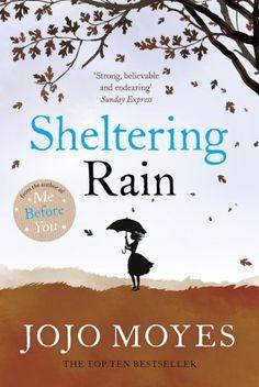 {WANT TO READ} Sheltering Rain | JoJo Moyes
