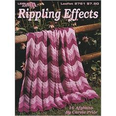 Rippling Effects - Ripple afghans are quick and fun to create. They are perfect for beginners and relaxing for the experienced crocheter. Everyone will love these 16 creations!