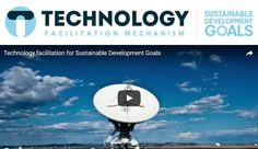 Technology both actual solutions and the skills needed to use them remains one of the key underpinning tools to achieve the sustainable development goals.   The UN has set up the Technology Facilitation Mechanism to promote discussion on technology issues within the context of the SDGs   Visit the website:  http://ift.tt/1RANwae