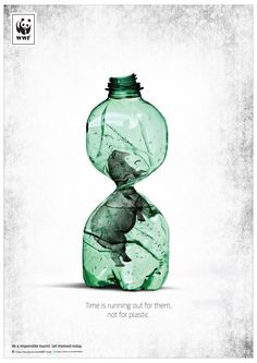WWF India Rhino Plastic Bottle TIME IS RUNNING OUT FOR THEM, NOT FOR PLASTIC. BE A RESPONSIBLE TOURIST. GET INVOLVED TODAY.  Client: WWF India Art Director / Photographer: Deepak Malhotra