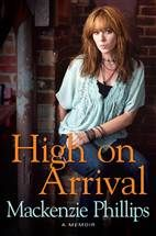 """""""High On Arrival"""" Mackenzie Phillips, tells of her troubled past and her incestuous relationship with father, John Phillips of the Momma's and the Poppas.  I found this book very disturbing.  Did she have no one to love and protect her?"""