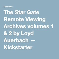 Loyd Auerbach is raising funds for The Star Gate Remote Viewing Archives volumes 1 & 2 on Kickstarter! Star Gate: 20 year US Gov't ESP / psychic spying program. Vols 1 & 2 culled from pages of declassified CIA material. Gate Remote, Opposite Words, Remote Viewing, Astral Projection, Stargate, Stars, Sterne, Star