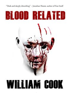 Insanity and murder give family ties a whole new meaning in William Cook's Blood Related.