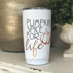 Pumpkin Spice For Life, Travel Mug, Vacuum Insulated Stainless Steel, PSL, Pumpkin Spice Latte, Coffee Mug