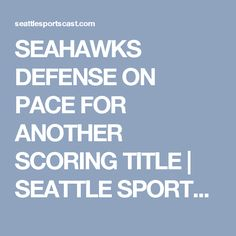 SEAHAWKS DEFENSE ON PACE FOR ANOTHER SCORING TITLE | SEATTLE SPORTS CAST