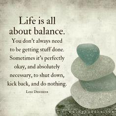 Αποτέλεσμα εικόνας για life is about balance quotes