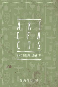 Buy Artefacts and Other Stories by Rebecca Burns and Read this Book on Kobo's Free Apps. Discover Kobo's Vast Collection of Ebooks and Audiobooks Today - Over 4 Million Titles! Literary Fiction, Historical Fiction, Books To Read, My Books, Crime Fiction, Mayfly, Ebook Pdf, Short Stories, Burns