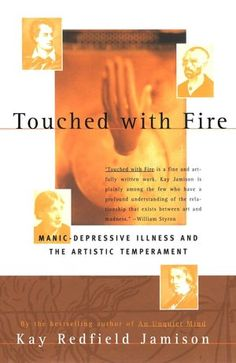Touched with Fire: Manic-Depressive Illness and The Artistic Temperament by Kay Redfield Jamison (b)