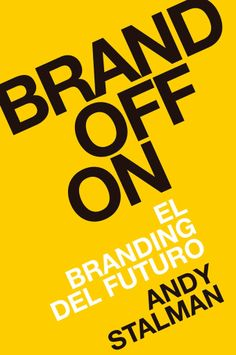 """Brandoffon: el futuro del marketing"" por Andy Stalman"
