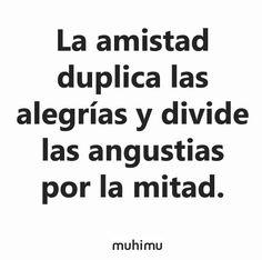 """""""La #amistad duplica las alegrías y divide las angustias por la mitad"""". #amigos #frases"""