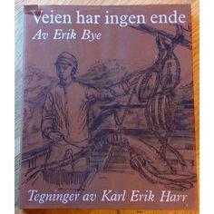 Veien har ingen ende av Erik Bye