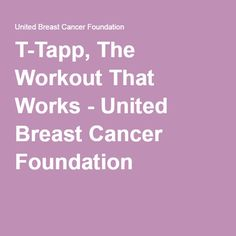 T-Tapp, The Workout That Works - United Breast Cancer Foundation