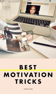 The best tricks to be more motivated, as proven by science {interesting}