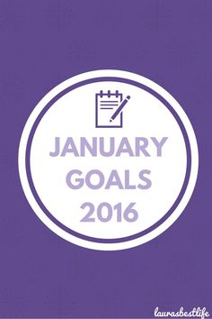 Find out what my January goals for 2016 are and how I plan to achieve them!